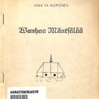 Vanhaa Mäntsälää : Eripainos Uudenmaan Sanomissa v. 1935 olleista kirjoituksista