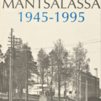 Oppikoulu Mäntsälässä 1945-1995 : Osa 1/2
