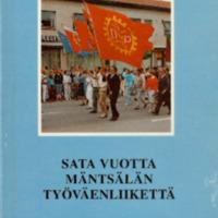 Sata vuotta Mäntsälän työväenliikettä : Osa 1/2