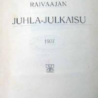 Raivaajan juhla-julkaisu 1907