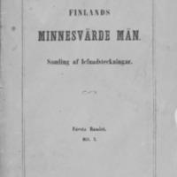 Finlands minnesvärde män : samling af lefnadsteckningar. Första bandet. Häft 2.