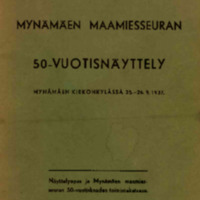 Mynämäen Maamiesseuran 50-vuotisnäyttely Mynämäen kirkonkylässä 25. - 26. 1937