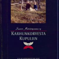 Karhunkorvesta Kupuliin : Saaren metsästysseura Ry:n 50-vuotishistoriikki : Osa 1/2