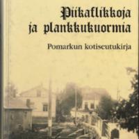 Piikaflikkoja ja plankkukuormia : Pomarkun kotiseutukirja