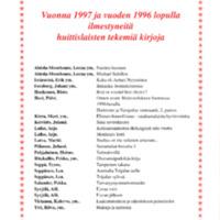 Vuonna 1997 ja vuoden 1996 lopulla ilmestyneitä huittislaisten tekemiä kirjoja