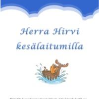 Herra Hirvi kesälaitumilla : Mäntsälän kunnankirjaston kirjoituskilpailu alakoululaisille kesällä 2011