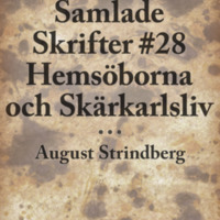 Samlade Skrifter #28: Hemsöborna och Skärkarlsliv<br />