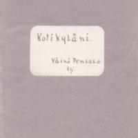Väinö Pensala Kotikyläni (käsikirjoitus). 1932.pdf