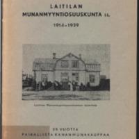 Laitilan Munanmyyntiosuuskunta 1914-1939 : historiikki osuuskunnan toiminnasta sekä perustamisesta vuoden 1938 loppuun
