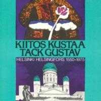 Kiitos Kustaa = Tack Gustav : Helsinki = Helsingfors 1550-1975