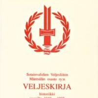 Sotainvalidien Veljesliiton Mäntsälän osasto ry:n veljeskirja : historiikki vuosilta 1942-1992