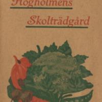 Högholmens skolträdgård : en kort förteckning jämte plankarta