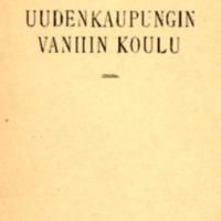 Hajanaisia tietoja Uudenkaupungin vanhimmasta koulusta ja sen opettajista.pdf