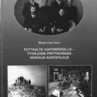 Puttaalta Vuotinperälle : Pyhäjoen Pirttikosken vanhoja kantatiloja [1/2]