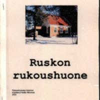 Ruskon rukoushuone : rukoushuoneen historiaa<br />