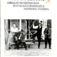 Muisteloita Ohkolan nuorisoseuran näytelmätoiminnasta menneinä vuosina