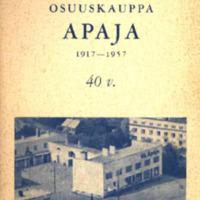 Osuuskauppa Apaja 1917-1957 : 40 v.
