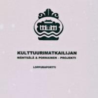 Kulttuurimatkailijan Mäntsälä & Pornainen -projekti : loppuraportti