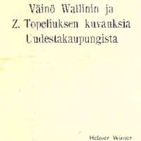 Väinö Wallinin ja Z Topeliuksen kuvauksia Uudestakaupungista.pdf