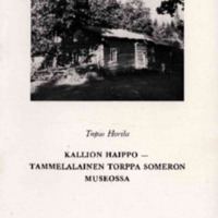 Kallion Haippo : tammelalainen torppa Someron museossa