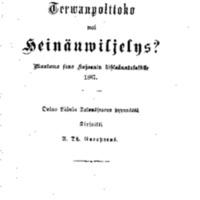 Terwanpolttoko wai heinänwiljelys. Muutama sana Kajaanin kihlakuntalaisille 1887