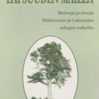 Lapsuuden mailla : muistoja ja tietoja Hällströmin ja Lahnaojan sukujen vaiheilta